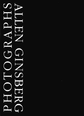 Allen Ginsberg Photographs By Ginsberg, Allen