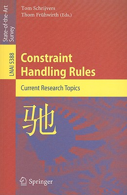Constraint Handling Rules By Schrijvers, Tom (EDT)/ Fruhwirth, Thom (EDT)